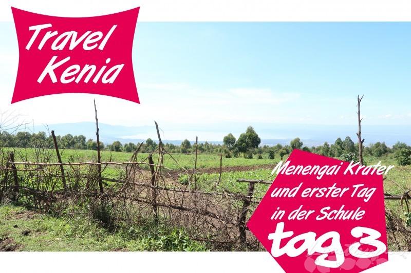 Travel: Kenia - Tag 3 - Menengai Krater und den ersten Tag in der LLK Schule