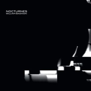 Nocturnes, William Basinski