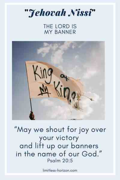 A flag being waved with King of Kings written on it - Jehovah Nissi, The Lord is my Banner and a quote from Psalm 20:5