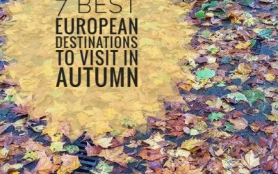 7 BEST EUROPEAN DESTINATIONS TO VISIT IN AUTUMN