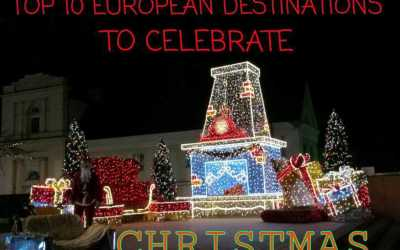 TOP 10 EUROPEAN DESTINATIONS TO CELEBRATE CHRISTMAS