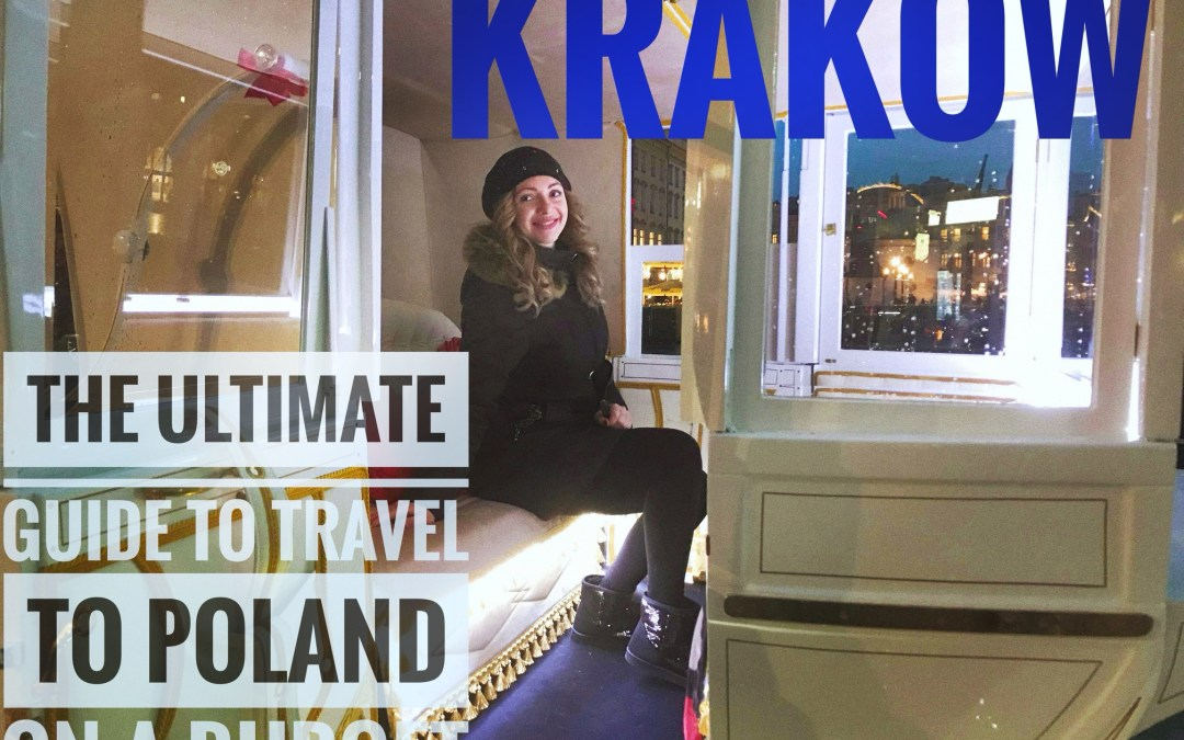 THE ULTIMATE GUIDE TO TRAVEL TO POLAND ON A BUDGET; PART 1 – KRAKOW ON A BUDGET
