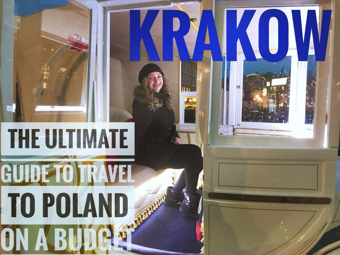 KRAKOW KRAKOW - THE ULTIMATE GUIDE TO TRAVEL TO POLAND ON A BUDGET; PART 1 - KRAKOW