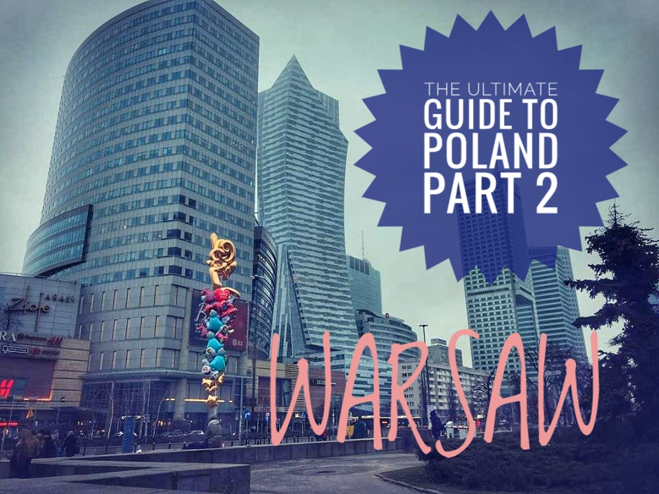 modern city 01 - THE ULTIMATE GUIDE TO TRAVEL TO POLAND ON A BUDGET; PART 2 - WARSAW