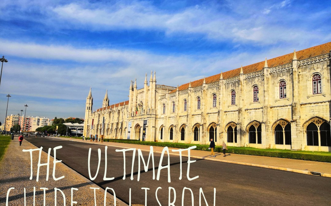 THE ULTIMATE GUIDE TO LISBON