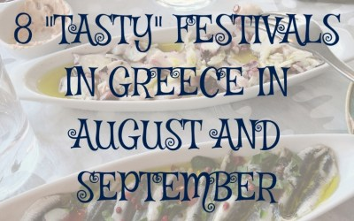 "8 ""TASTY"" FESTIVALS IN GREECE IN AUGUST AND SEPTEMBER"