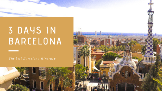 3 days in barcelona - 3 Days in Barcelona: The Best Barcelona Itinerary