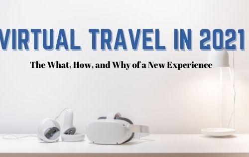 Virtual Travel in 2021