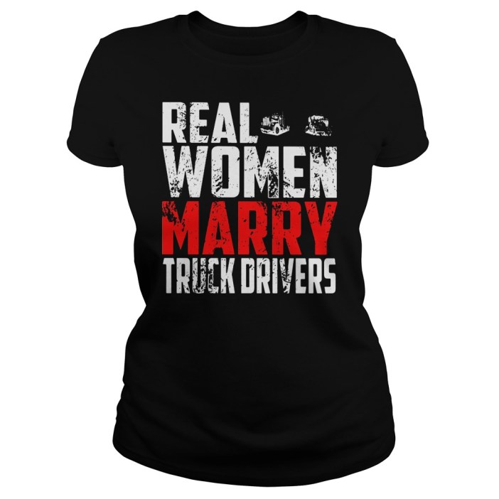 Real woman marry truck drivers shirt