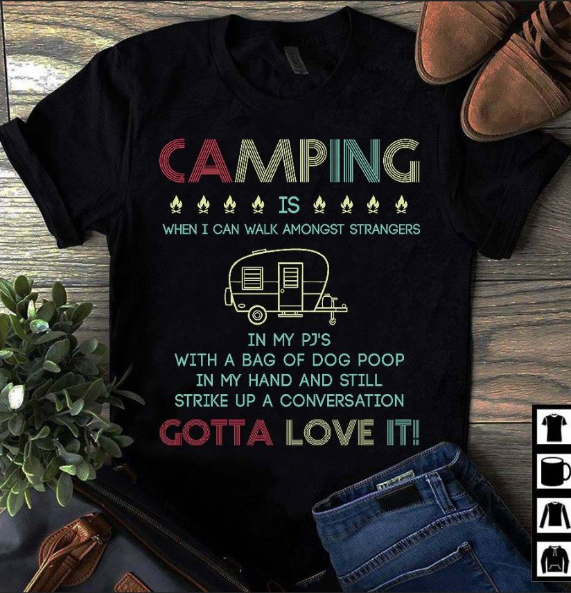 Camping when you can walk among strangers in your PJS with a bag shirt