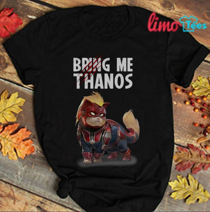 Cat Captain Marvel Goose bring me Thanos t-shirt