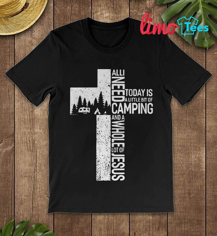 All I need today is a little bit of camping and Jesus ladies shirt
