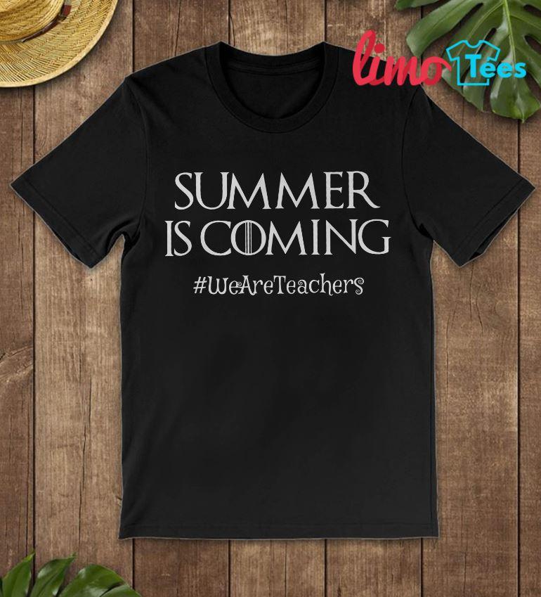 Sumer is coming weareteachers t-shirt
