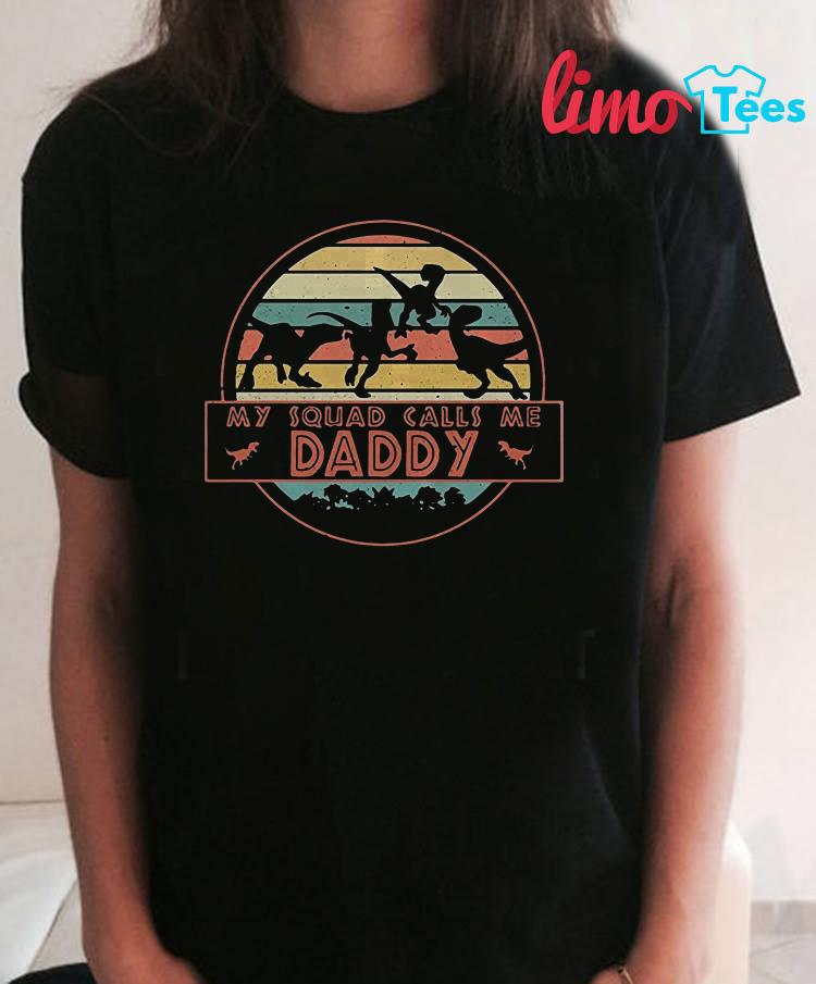 My Squad call me daddy vintage t-shirt