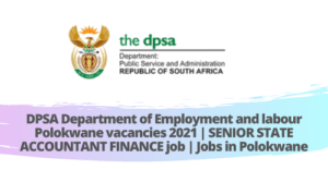 DPSA Department of Employment and labour Polokwane vacancies 2021 | SENIOR STATE ACCOUNTANT FINANCE job | Jobs in Polokwane
