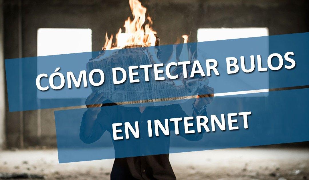 Cómo detectar bulos en Internet
