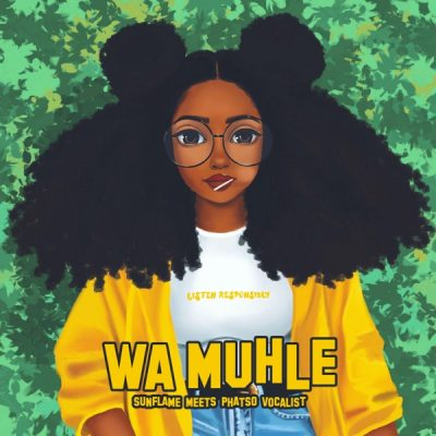 Deejay Sunflame ft Phatso Vocalist – Wa Muhle (Audio Download).