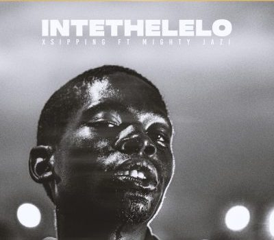 Xsipping ft Mighty Jazi – Intethelelo (Audio Downloads).