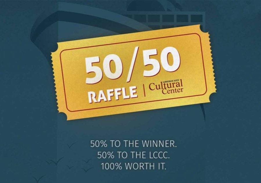 50/50 Raffle. 50% to the winner, 50% to the LCCC, 100% worth it.