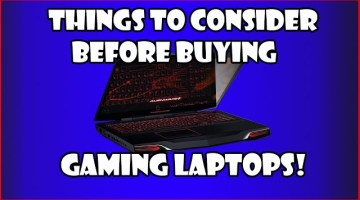 Things to Consider when Buying Gaming Laptops 2017