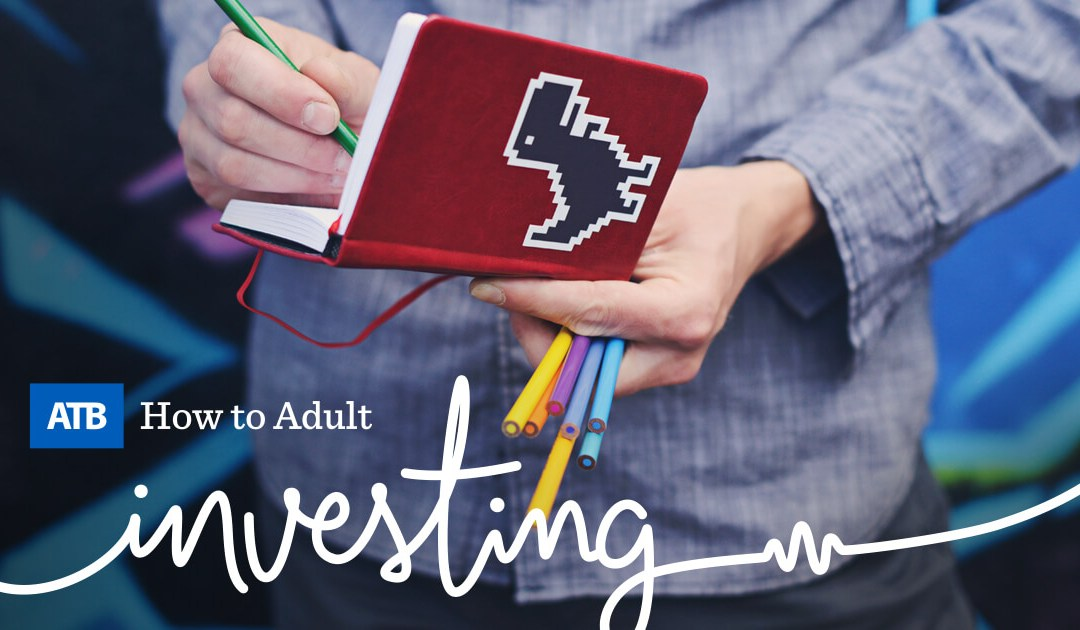 Adulting 101 - How to Adult - ATB Financial - Investing Edmonton Event