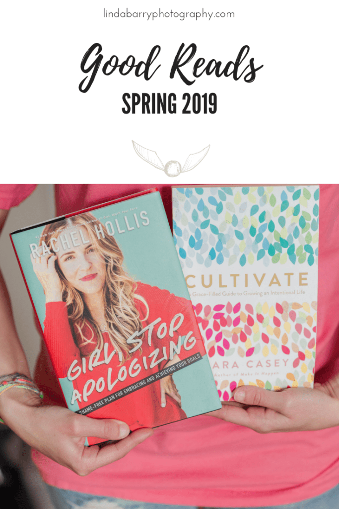 Books I've read in May 2019. Girl Stop Apologizing by Rachel Hollis and Cultivate by Lara Casey.