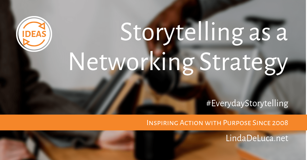 Storytelling as a networking strategy. #everydayStorytelling