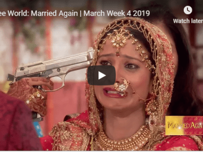 Zee World: Married Again | 25 March Week 4 2019