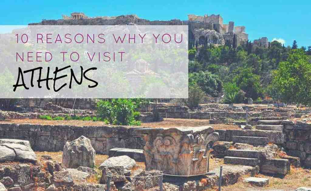 10 Reasons Why You Need To Visit Athens