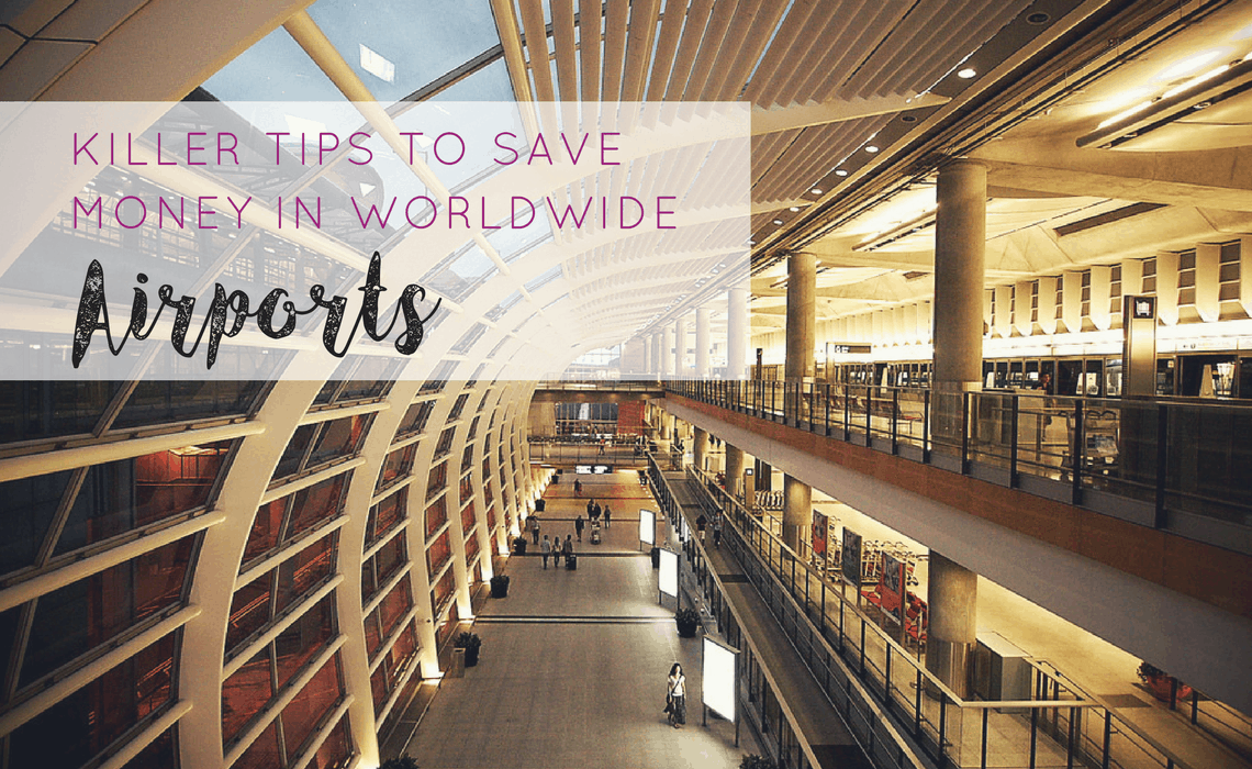 killer-tips-to-save-money-in-airports
