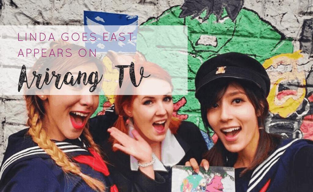 linda goes east on Arirang TV