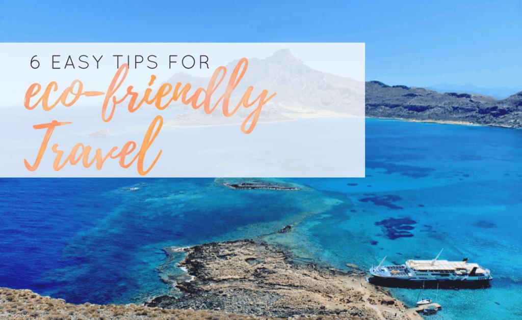6 Easy Tips for Environmentally-Friendly Travel