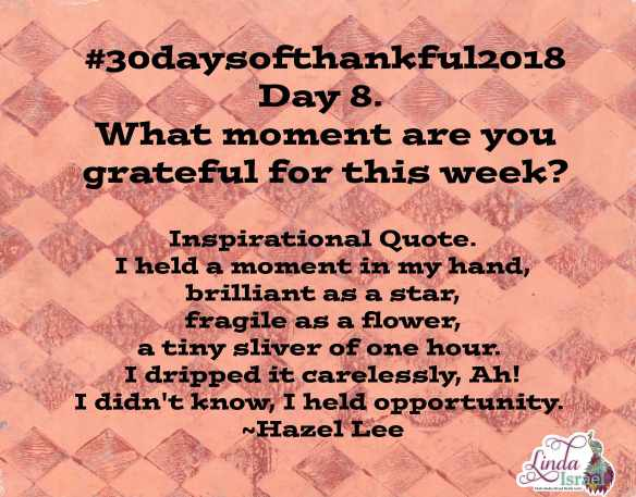 Day 8 of 30 days of Thankful 2018
