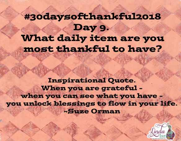 Day 9 of 30 days of Thankful 2018