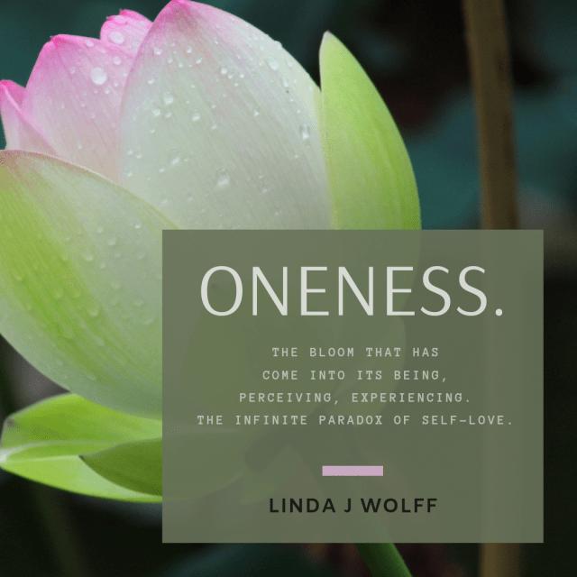ONENESS. Poem by Linda J Wolff