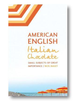 American English Italian Chocolate, memoir in essays