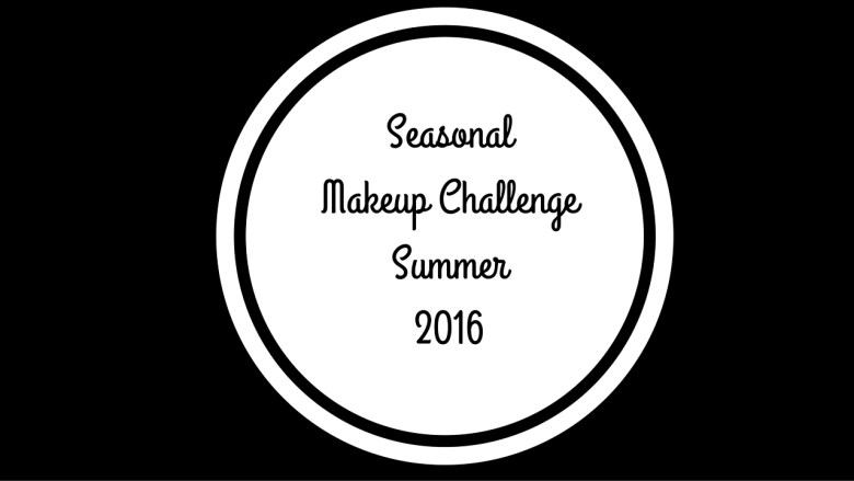 Seasonal Makeup Challenge Summer 2016