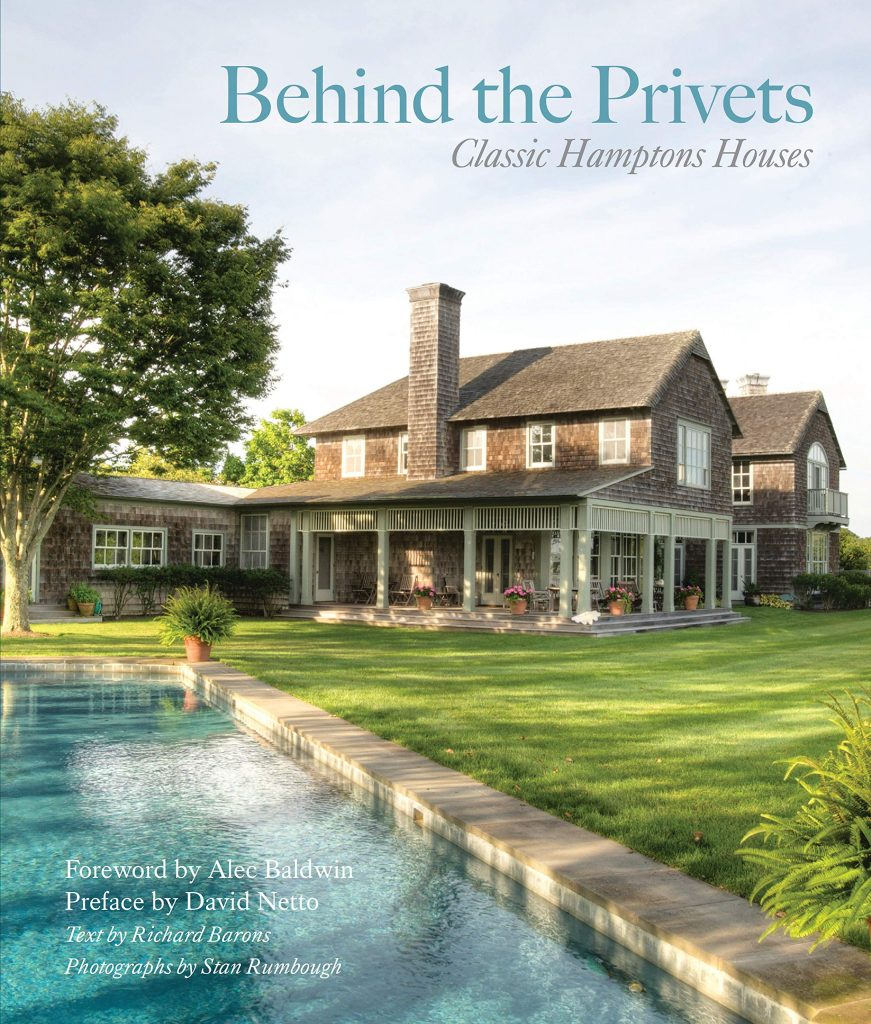 Behind the Privets Classic Hamptons Houses Richard Barons Photos by Stan Rumbough Spring 2019 Design Books