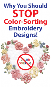 Why you should STOP color sorting embroidery designs