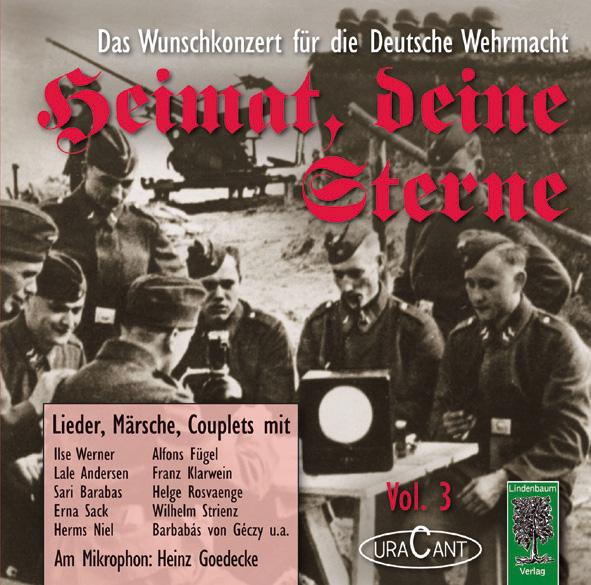 Heimat, deine Sterne. Das Wunschkonzert der Deutschen Wehrmacht. Vol.3. Soldatenlieder, Märsche, Couplets