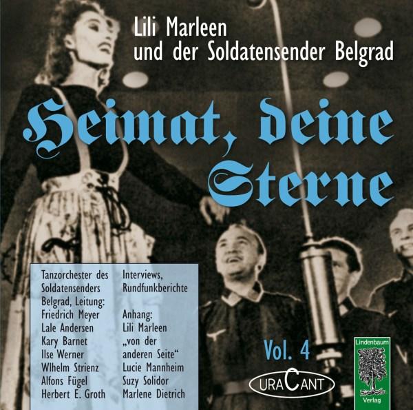 Heimat, deine Sterne. Lili Marleen und der Soldatensender Belgrad. Vol. 4