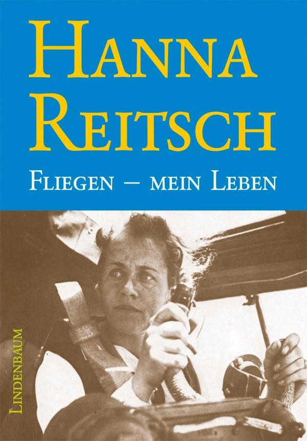 Hanna Reitsch: Fliegen - mein Leben. Autobiographie von Hanna Reitsch