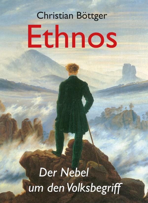 Ethnos. Der Nebel um den Begriff Volk. Buch von Christian Böttger