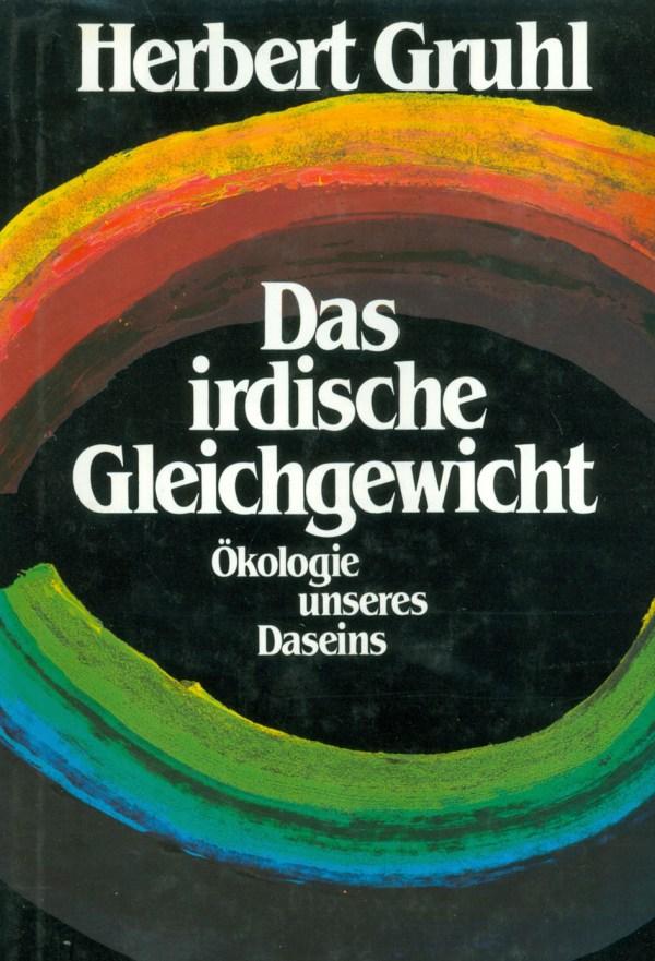 Herbert Gruhl, Das irdische Gleichgewicht. Ökologie unseres Daseins