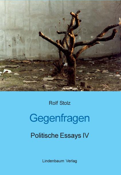 Gegenfragen. Politische Essays IV. Buch von Rolf Stolz