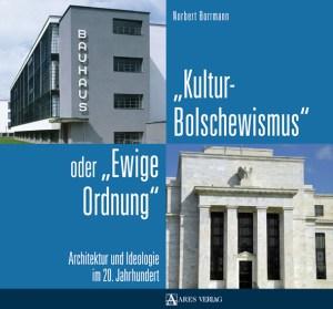 """Norbert Borrmann: Kulturbolschewismus oder """"Ewige Ordnung"""". Architektur und Ideologie im 20. Jahrhundert"""