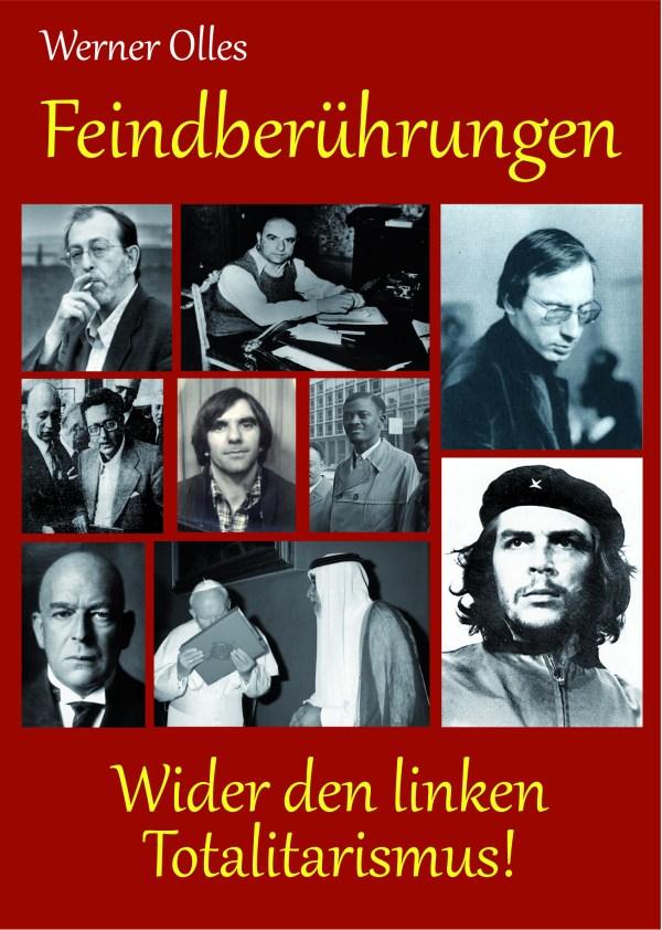 Feindberührungen – Wider den linken Totalitarismus! Buch von Werner Olles