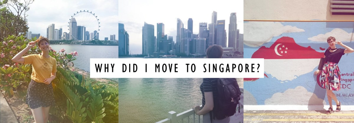 Why did I move to Singapore?