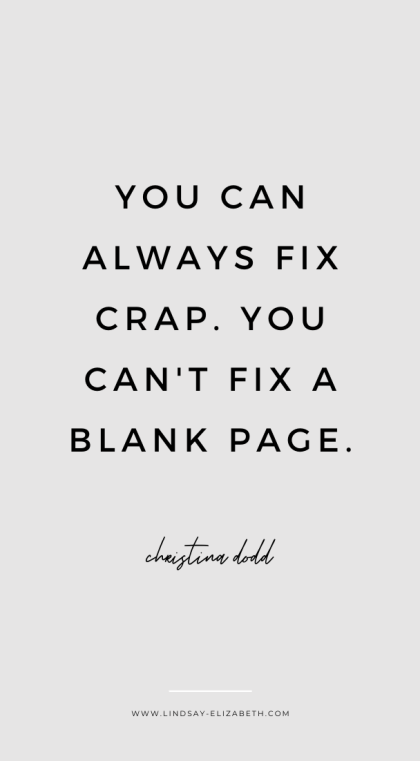 """You can always fix crap. You can't fix a blank page."" - Writing tip from author Christina Dodd on writing first drafts"