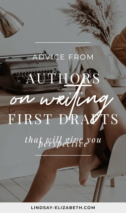 Struggling through writing your story's first draft? Here are some of the best quotes on first drafts and first draft tips from writers who have been there.